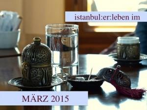 Konzerte, Theater, Ausstellungen in Istanbul im März 2015